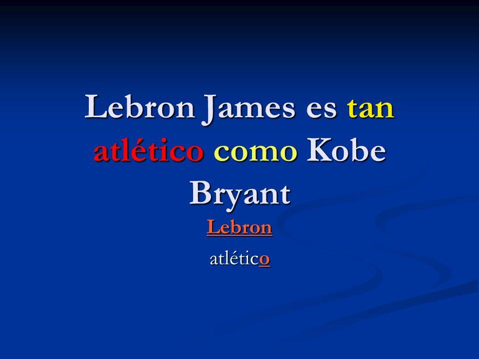 Lebron James es tan atlético como Kobe Bryant Lebron atlético
