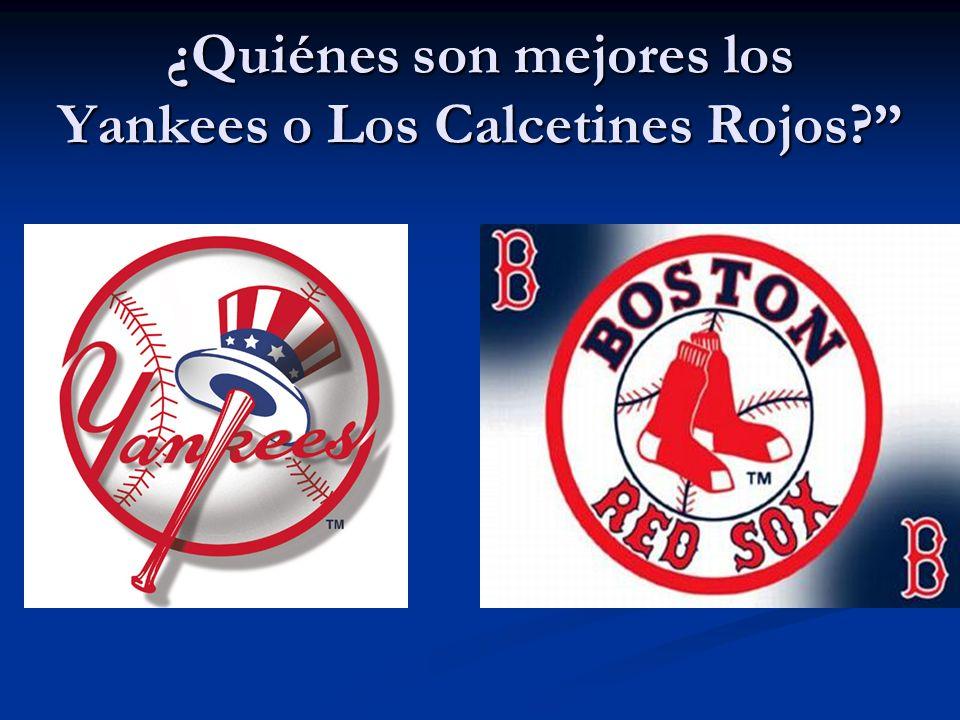 ¿Quiénes son mejores los Yankees o Los Calcetines Rojos?