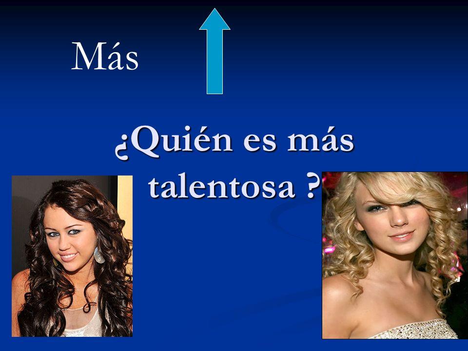 ¿Quién es más talentosa ? Más