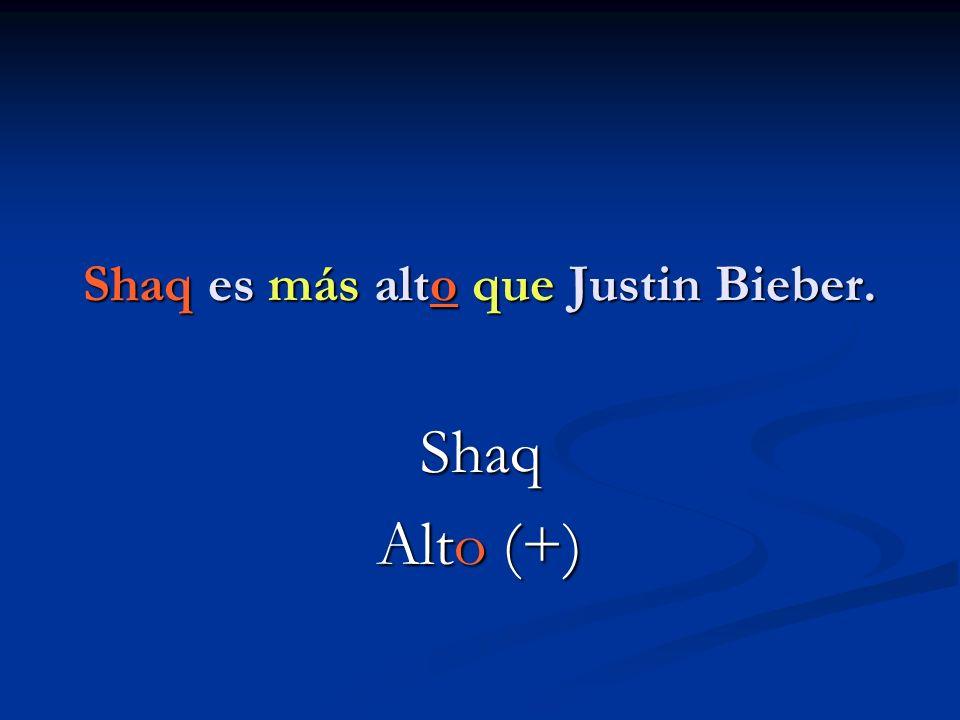 Shaq es más alto que Justin Bieber. Shaq Alto (+)