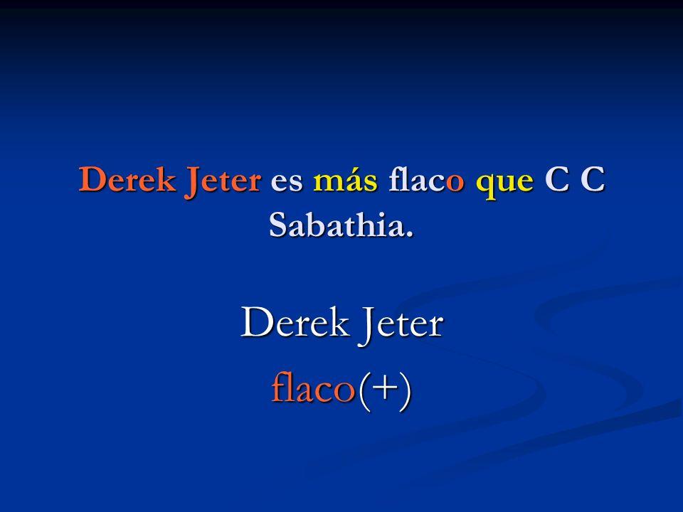 Derek Jeter es más flaco que C C Sabathia. Derek Jeter flaco(+)