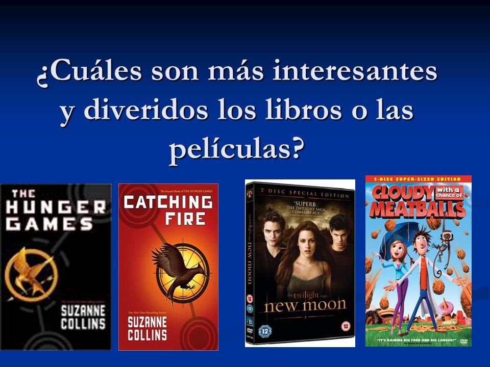 ¿Cuáles son más interesantes y diveridos los libros o las películas?