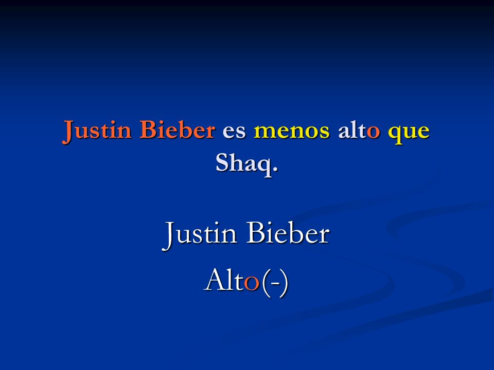 Justin Bieber es menos alto que Shaq. Justin Bieber Alto(-)