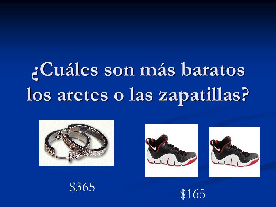 ¿Cuáles son más baratos los aretes o las zapatillas? $365 $165