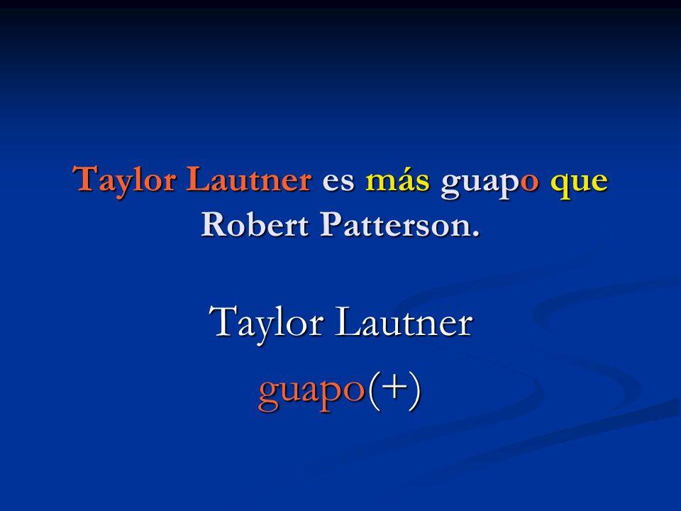 Taylor Lautner es más guapo que Robert Patterson. Taylor Lautner guapo(+)
