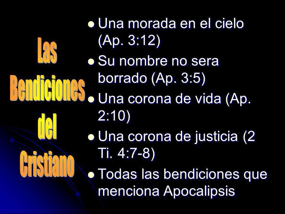 Una morada en el cielo (Ap. 3:12) Una morada en el cielo (Ap. 3:12) Su nombre no sera borrado (Ap. 3:5) Su nombre no sera borrado (Ap. 3:5) Una corona