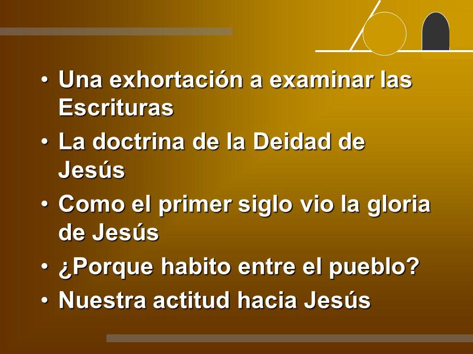 Una exhortación a examinar las EscriturasUna exhortación a examinar las Escrituras La doctrina de la Deidad de JesúsLa doctrina de la Deidad de Jesús