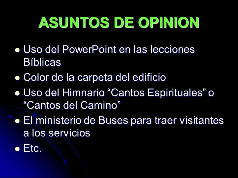 ASUNTOS DE OPINION Uso del PowerPoint en las lecciones Bíblicas Uso del PowerPoint en las lecciones Bíblicas Color de la carpeta del edificio Color de
