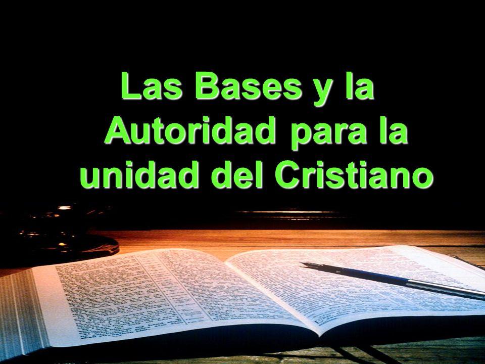 Las Bases y la Autoridad para la unidad del Cristiano