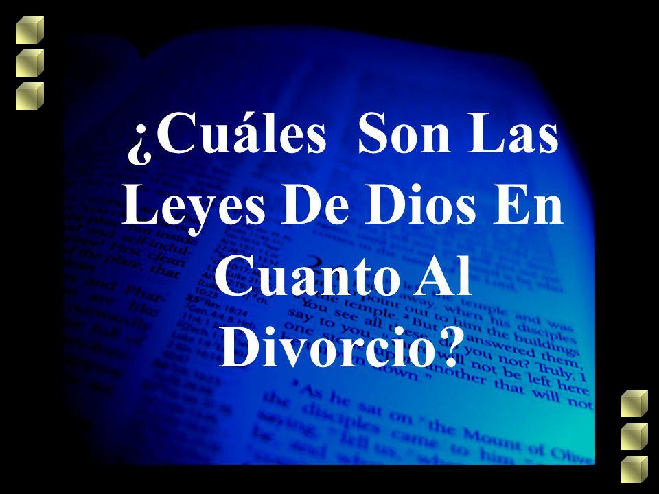 ¿Cuáles Son Las Leyes De Dios En Cuanto Al Divorcio?