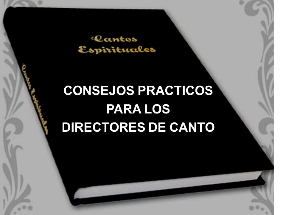 CONSEJOS PRACTICOS PARA LOS DIRECTORES DE CANTO