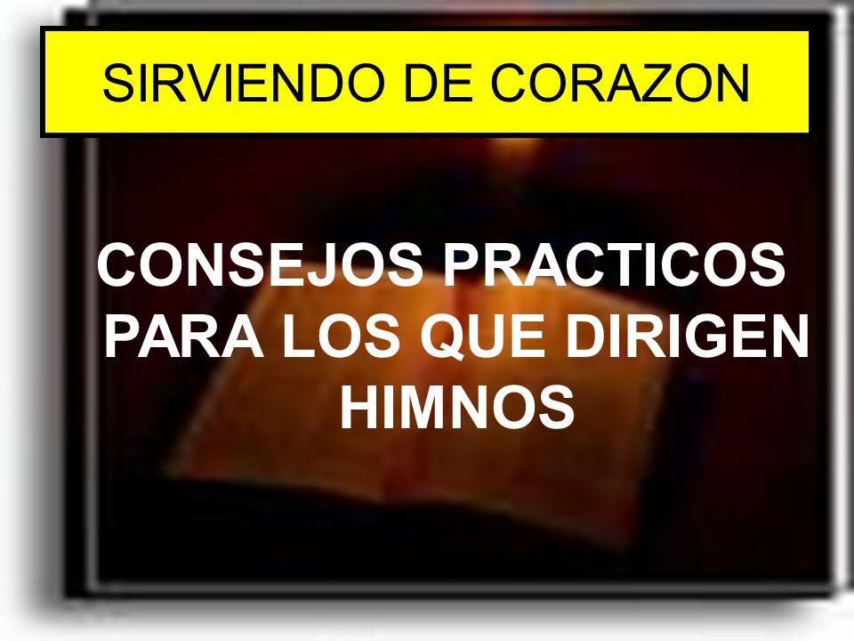 SIRVIENDO DE CORAZON CONSEJOS PRACTICOS PARA LOS QUE DIRIGEN HIMNOS