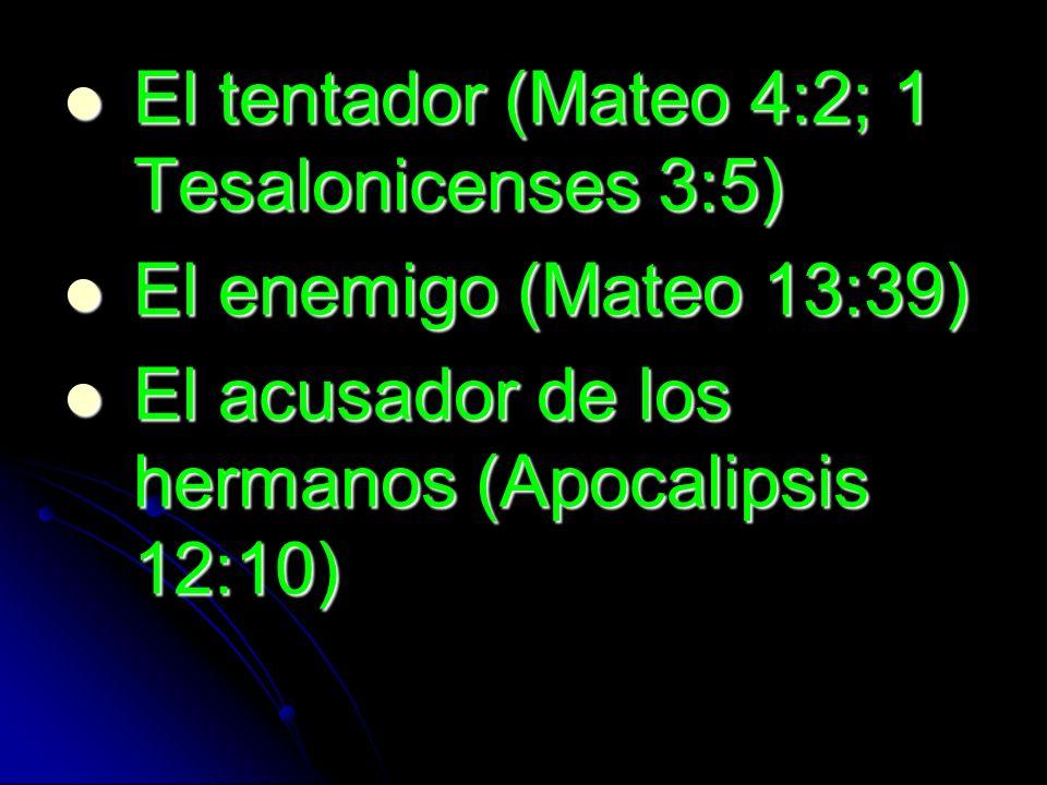 La serpiente antigua (Apocalipsis 12:9; 2 Corintios 11:3) La serpiente antigua (Apocalipsis 12:9; 2 Corintios 11:3) El dios de este siglo (2 Corintios 4:4) El dios de este siglo (2 Corintios 4:4) El que estorba (1 Tesalonicenses 2:18) El que estorba (1 Tesalonicenses 2:18)