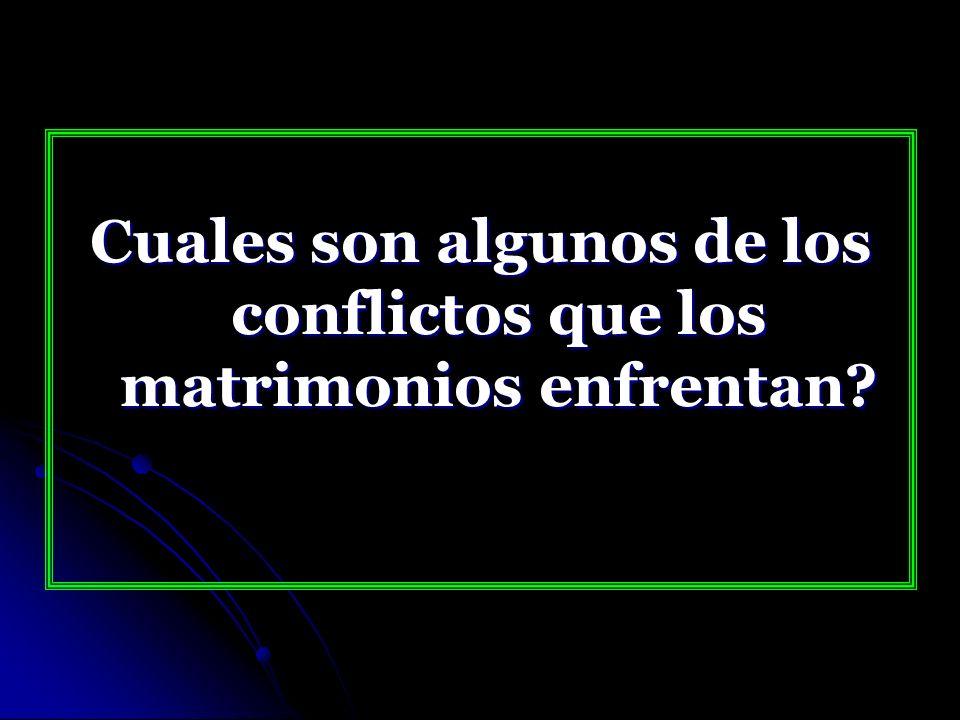 CELOS FALTA DE CONFIANZA FALTA DE COMUNICACION ECONOMICOS DINERO EDUCACION DE HIJOS