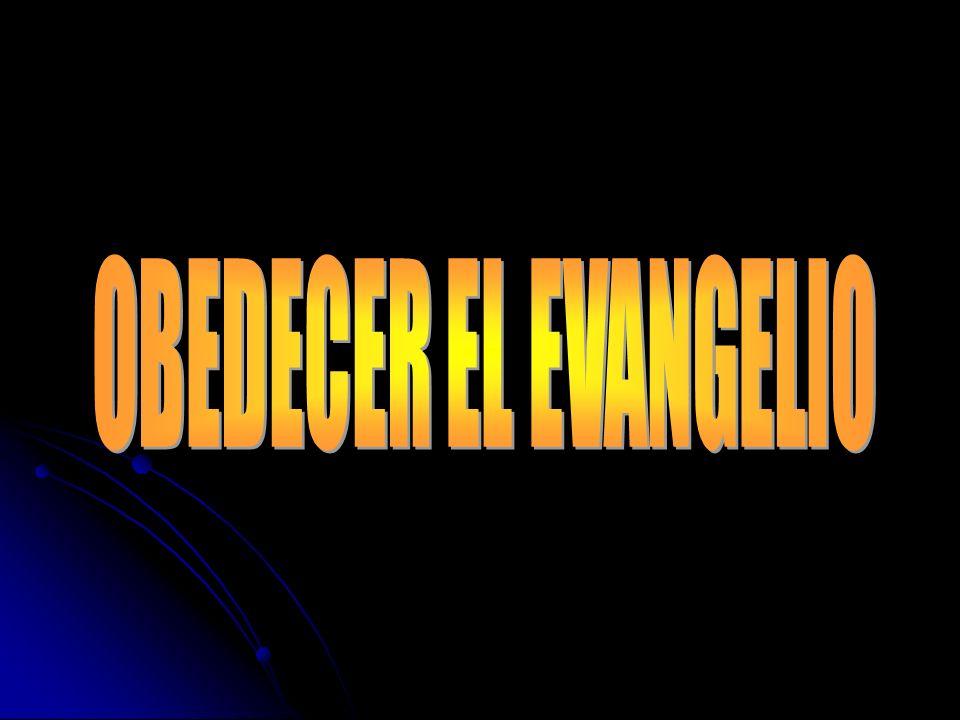 Romanos 1:16 – El Poder de Dios para Salvación Romanos 1:16 – El Poder de Dios para Salvación 1 Corintios 15:1-4 – Muerte, sepultura y resurrección 1 Corintios 15:1-4 – Muerte, sepultura y resurrección 2 Tesalonicenses 1:7-9 – Condenación a los que no lo obedecen 2 Tesalonicenses 1:7-9 – Condenación a los que no lo obedecen