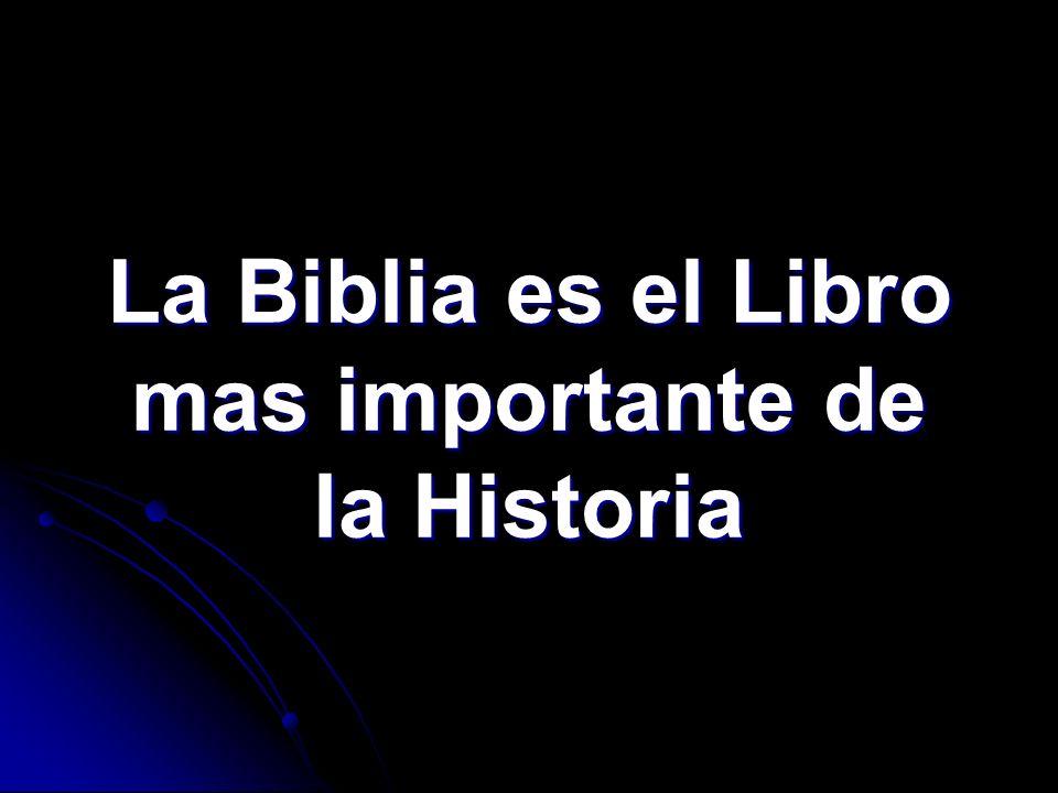 La Biblia es el Libro mas importante de la Historia