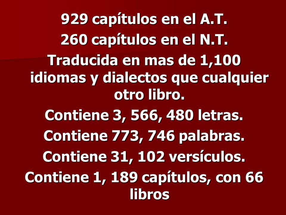 929 capítulos en el A.T. 260 capítulos en el N.T. Traducida en mas de 1,100 idiomas y dialectos que cualquier otro libro. Contiene 3, 566, 480 letras.