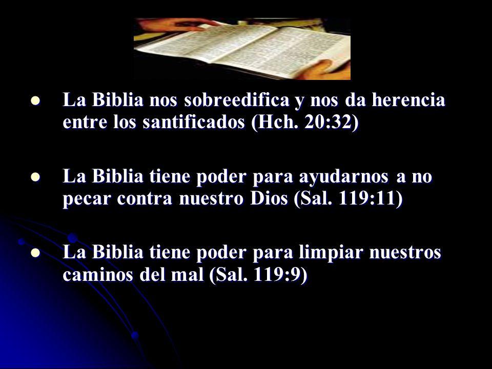 La Biblia nos sobreedifica y nos da herencia entre los santificados (Hch. 20:32) La Biblia nos sobreedifica y nos da herencia entre los santificados (