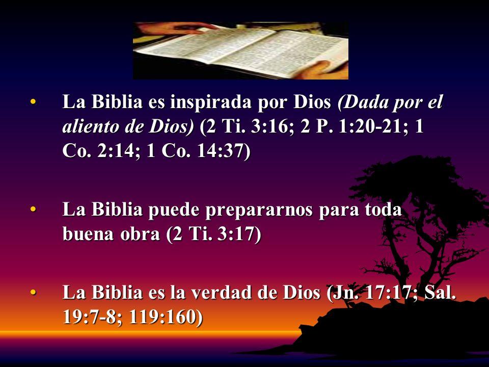 La Biblia es inspirada por Dios (Dada por el aliento de Dios) (2 Ti. 3:16; 2 P. 1:20-21; 1 Co. 2:14; 1 Co. 14:37)La Biblia es inspirada por Dios (Dada