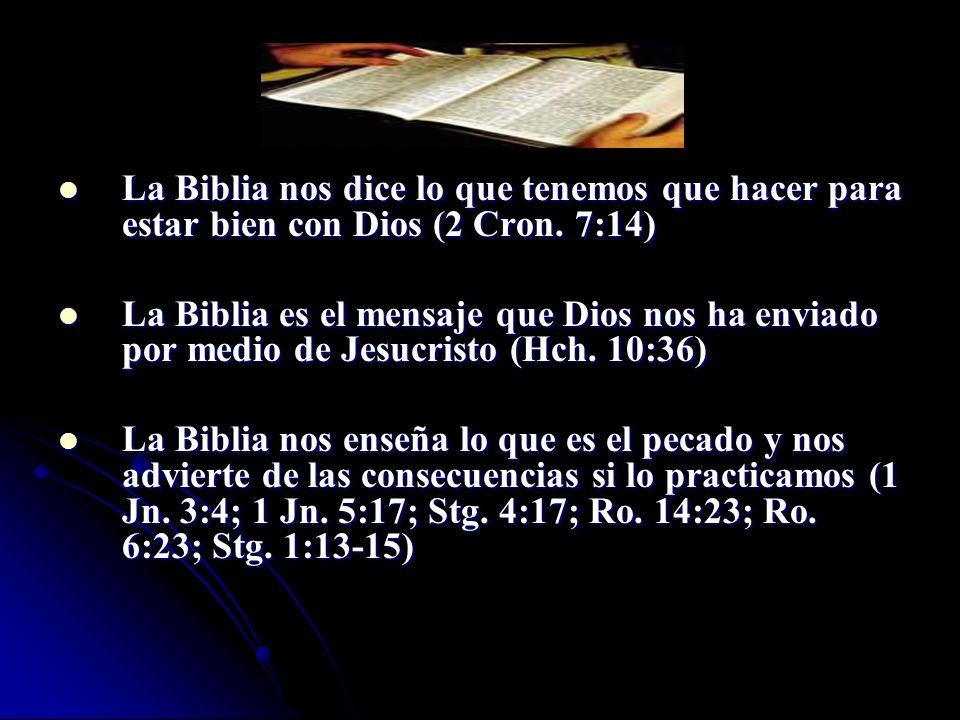 La Biblia nos dice lo que tenemos que hacer para estar bien con Dios (2 Cron. 7:14) La Biblia nos dice lo que tenemos que hacer para estar bien con Di
