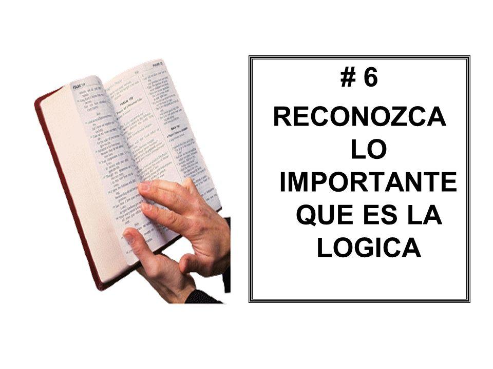 # 6 RECONOZCA LO IMPORTANTE QUE ES LA LOGICA
