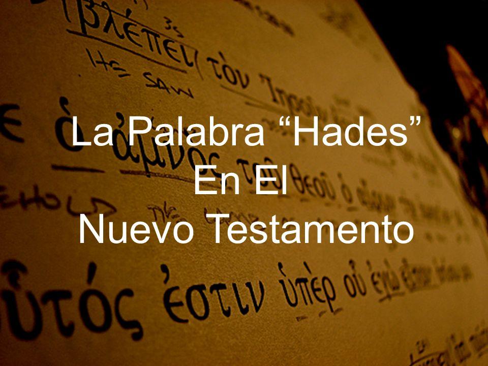 La Palabra Hades En El Nuevo Testamento