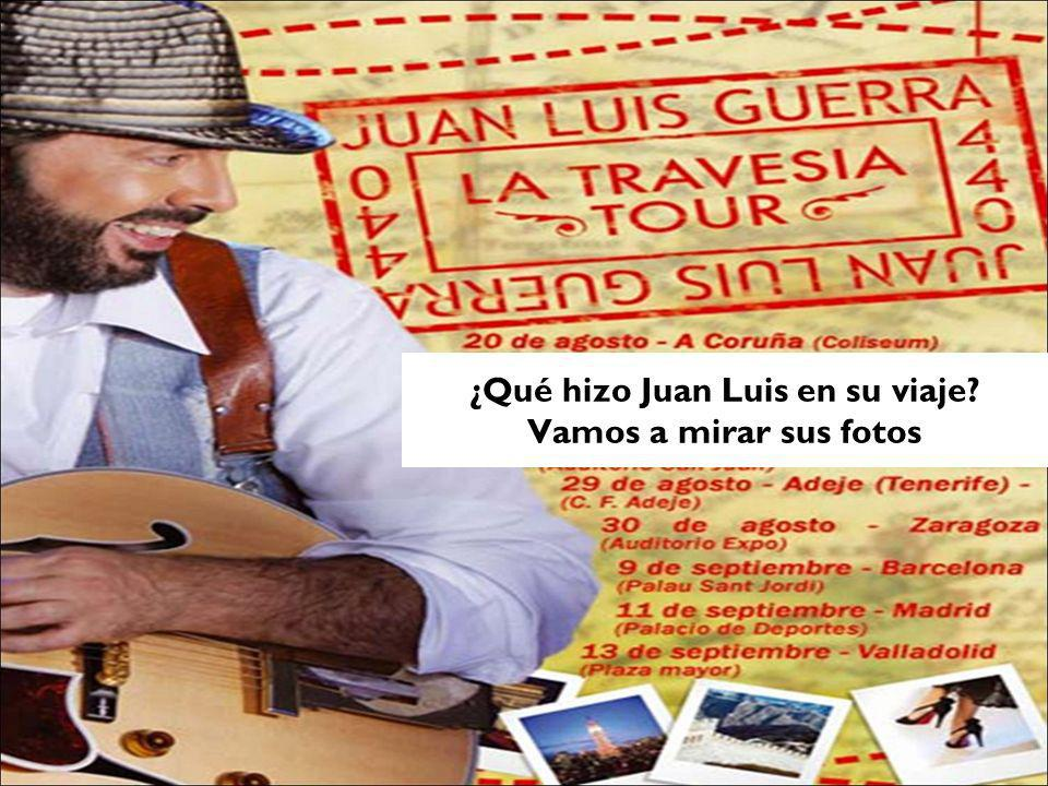 ¿Qué hizo Juan Luis en su viaje? Vamos a mirar sus fotos
