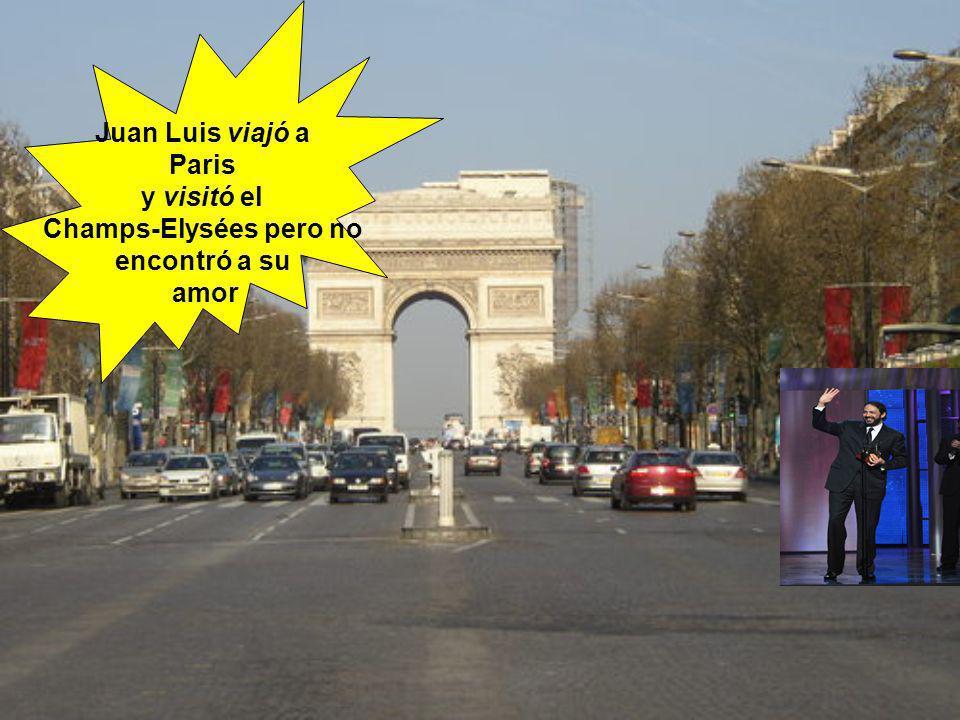 Juan Luis viajó a Paris y visitó el Champs-Elysées pero no encontró a su amor