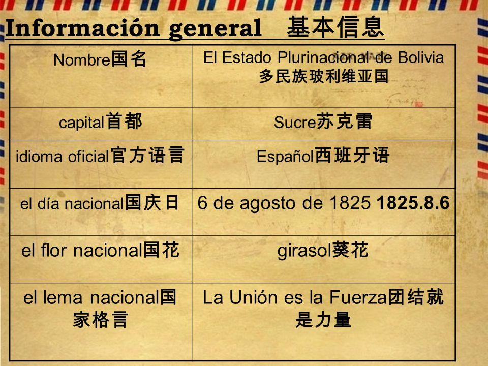 Información general Nombre El Estado Plurinacional de Bolivia capital Sucre idioma oficial Español el día nacional 6 de agosto de 1825 1825.8.6 el flor nacional girasol el lema nacional La Unión es la Fuerza