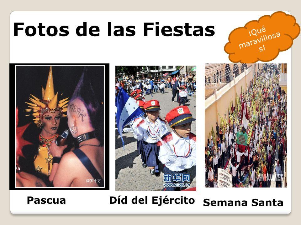 Fotos de las Fiestas ¡Qué maravillosa s! PascuaDíd del Ejército Semana Santa