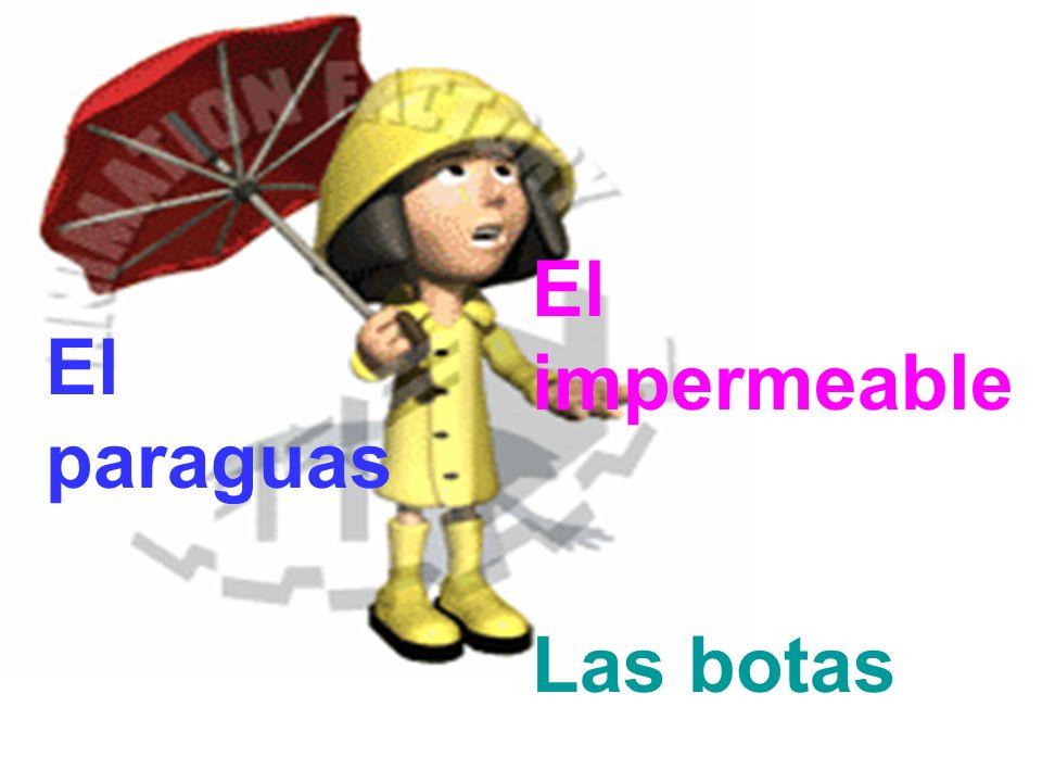 El paraguas El impermeable Las botas
