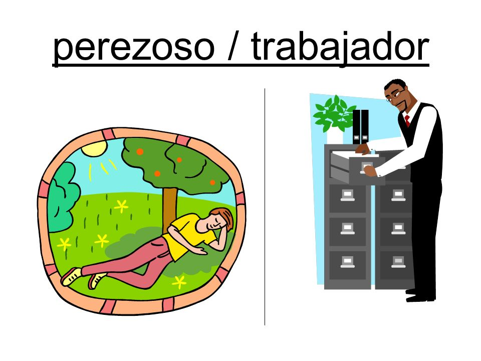 perezoso / trabajador