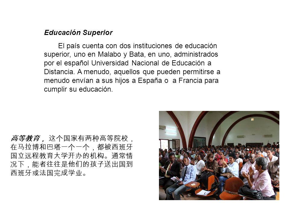 Educación Superior El país cuenta con dos instituciones de educación superior, uno en Malabo y Bata, en uno, administrados por el español Universidad