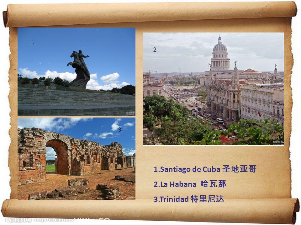 1.Santiago de Cuba 2.La Habana 3.Trinidad