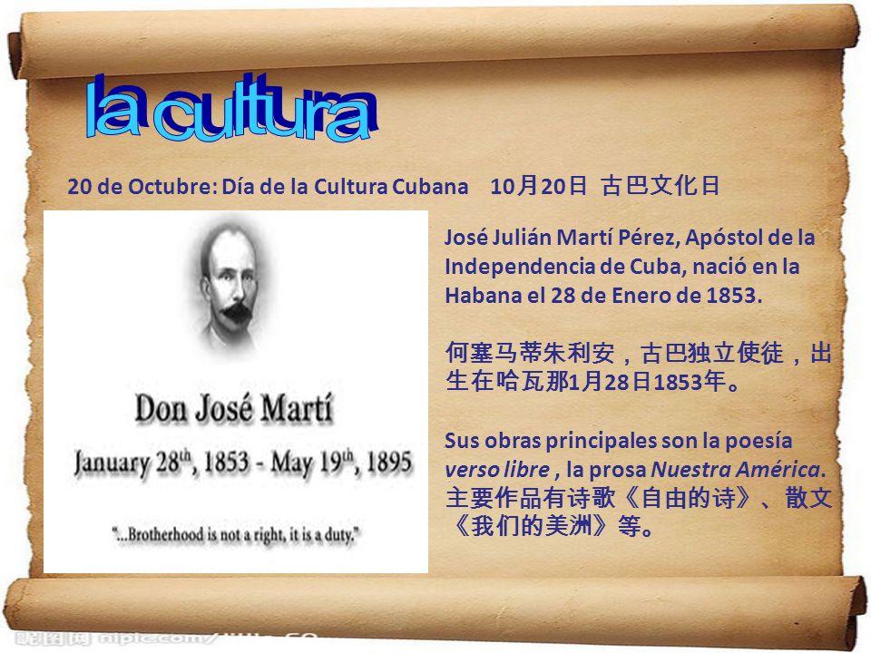 20 de Octubre: Día de la Cultura Cubana 10 20 José Julián Martí Pérez, Apóstol de la Independencia de Cuba, nació en la Habana el 28 de Enero de 1853.