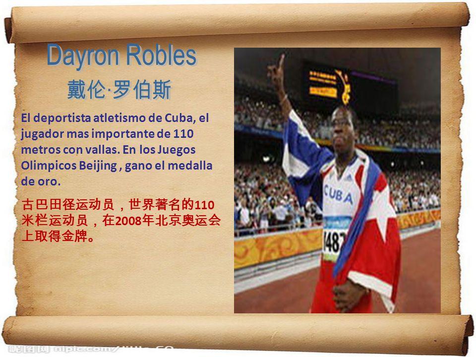 El deportista atletismo de Cuba, el jugador mas importante de 110 metros con vallas. En los Juegos Olimpicos Beijing, gano el medalla de oro. 110 2008