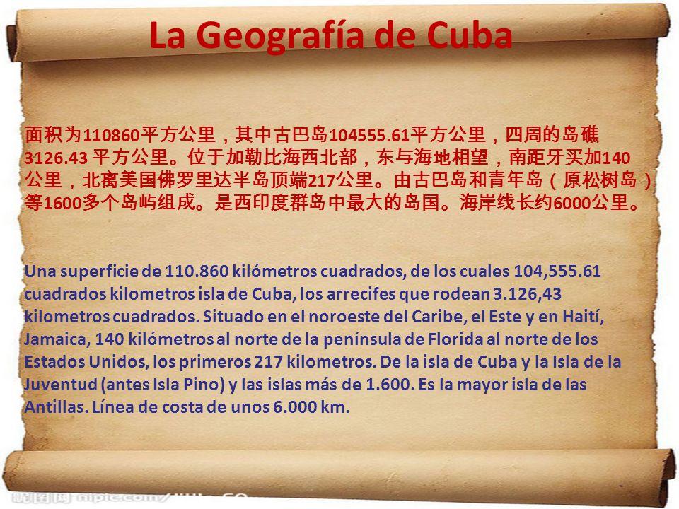 La Geografía de Cuba 110860 104555.61 3126.43 140 217 1600 6000 Una superficie de 110.860 kilómetros cuadrados, de los cuales 104,555.61 cuadrados kil