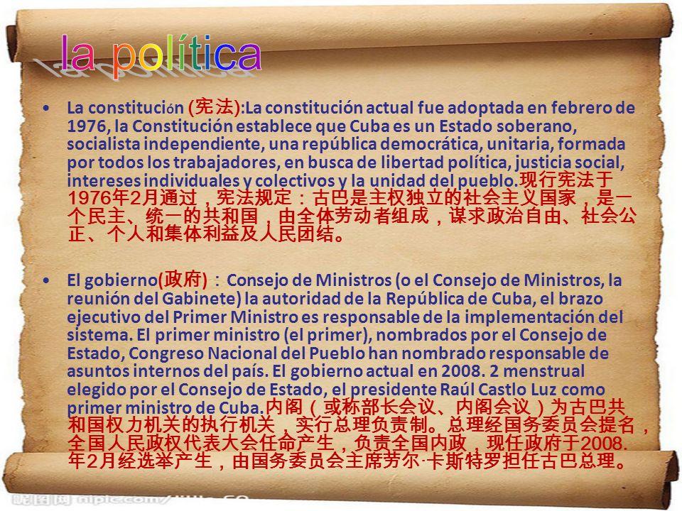 La constituci ó n ( ) :La constitución actual fue adoptada en febrero de 1976, la Constitución establece que Cuba es un Estado soberano, socialista in