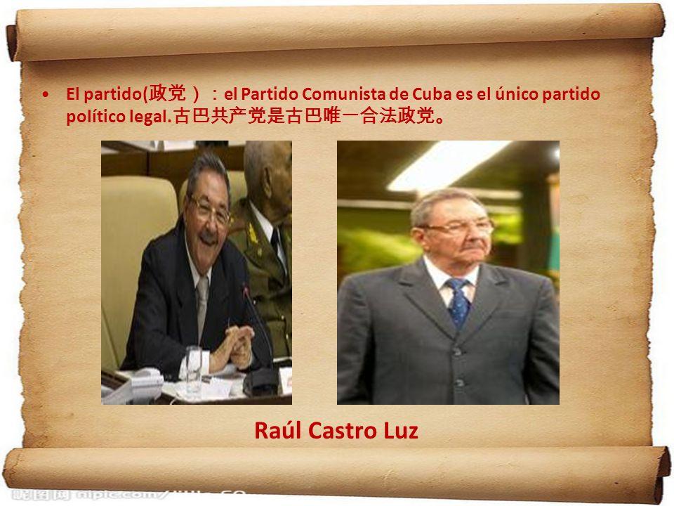 El partido( el Partido Comunista de Cuba es el único partido político legal. Raúl Castro Luz