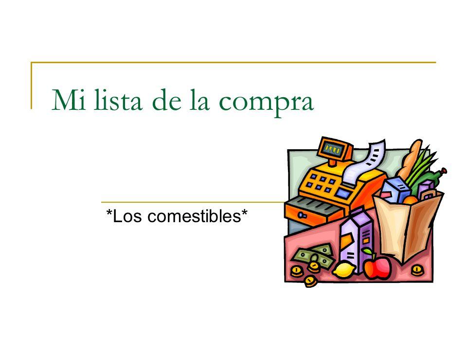 Mi lista de la compra *Los comestibles*