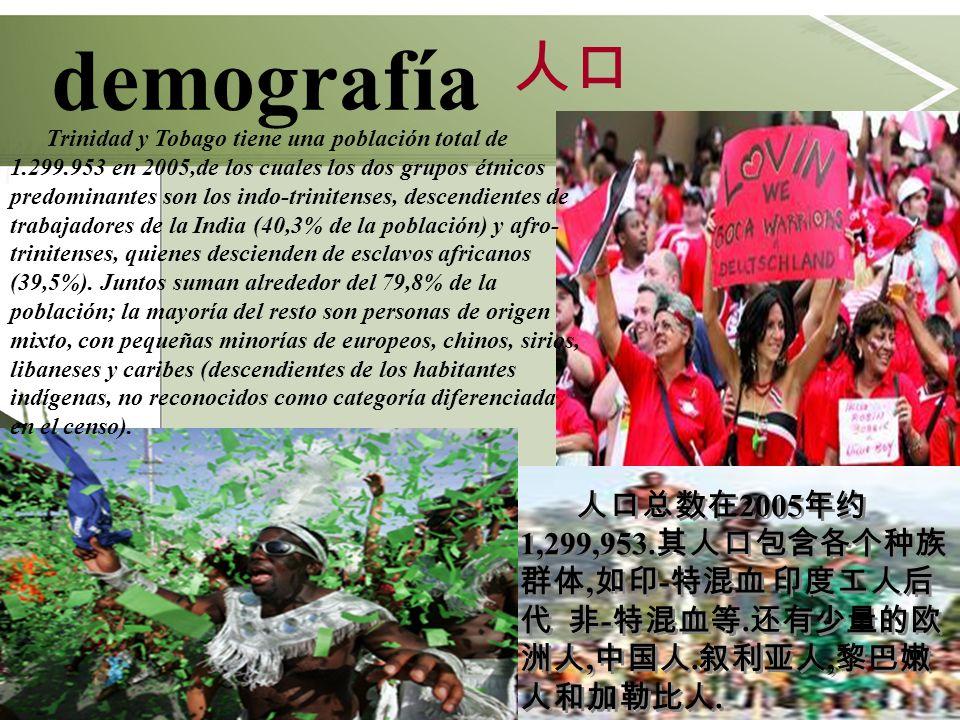 demografía Trinidad y Tobago tiene una población total de 1.299.953 en 2005,de los cuales los dos grupos étnicos predominantes son los indo-trinitense