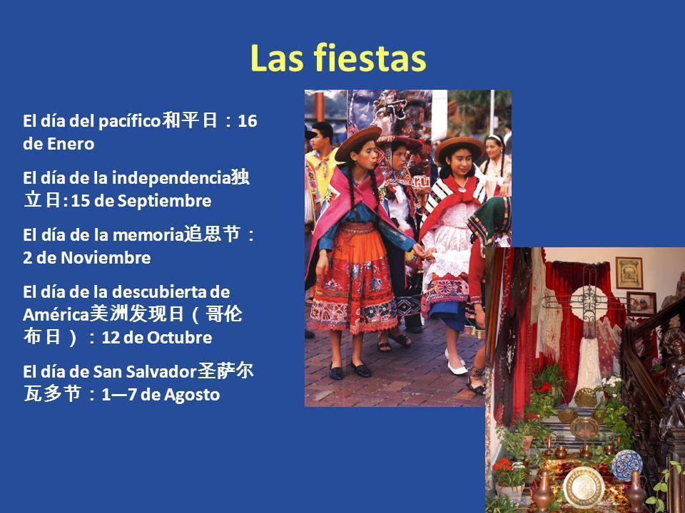 Las fiestas El día del pacífico 16 de Enero El día de la independencia : 15 de Septiembre El día de la memoria 2 de Noviembre El día de la descubierta