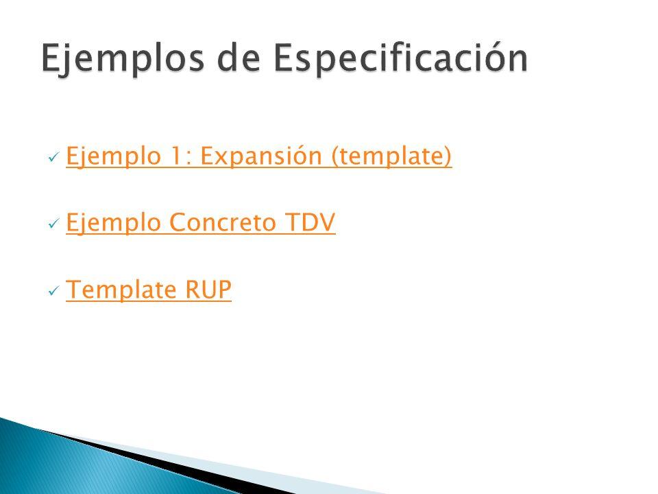 Ejemplo 1: Expansión (template) Ejemplo Concreto TDV Template RUP