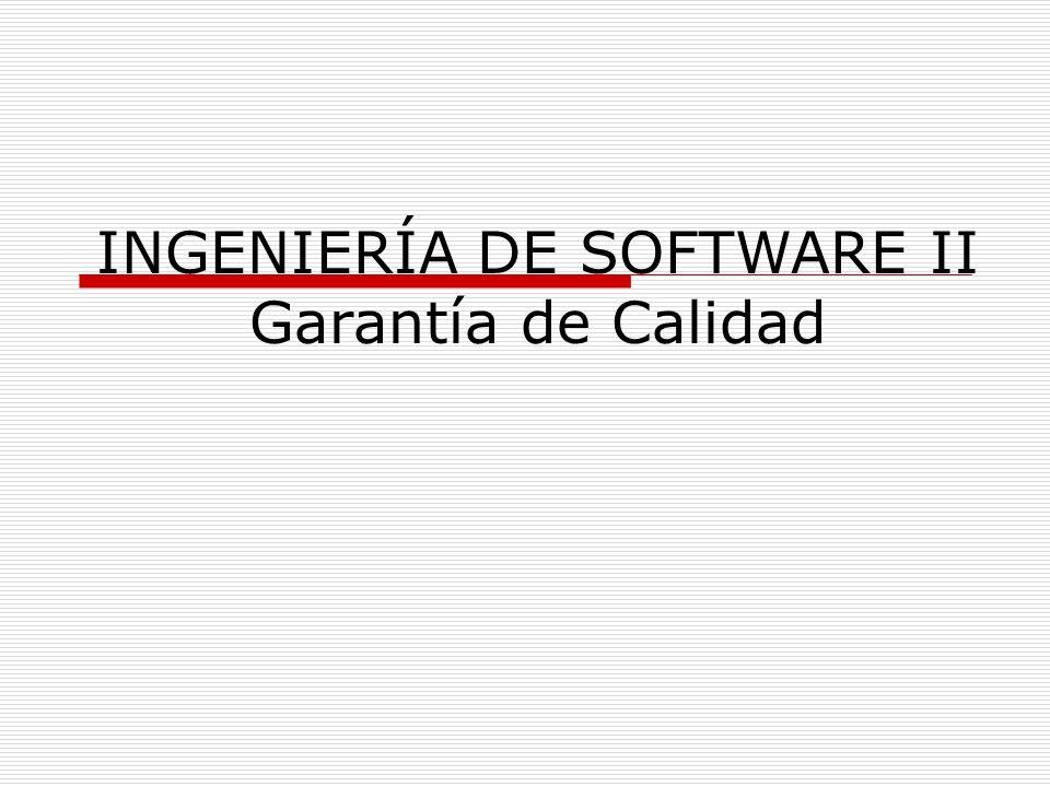 INGENIERÍA DE SOFTWARE II Garantía de Calidad