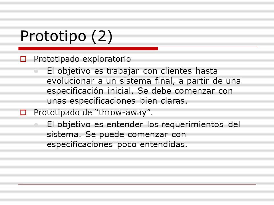 Prototipo (2) Prototipado exploratorio l El objetivo es trabajar con clientes hasta evolucionar a un sistema final, a partir de una especificación ini