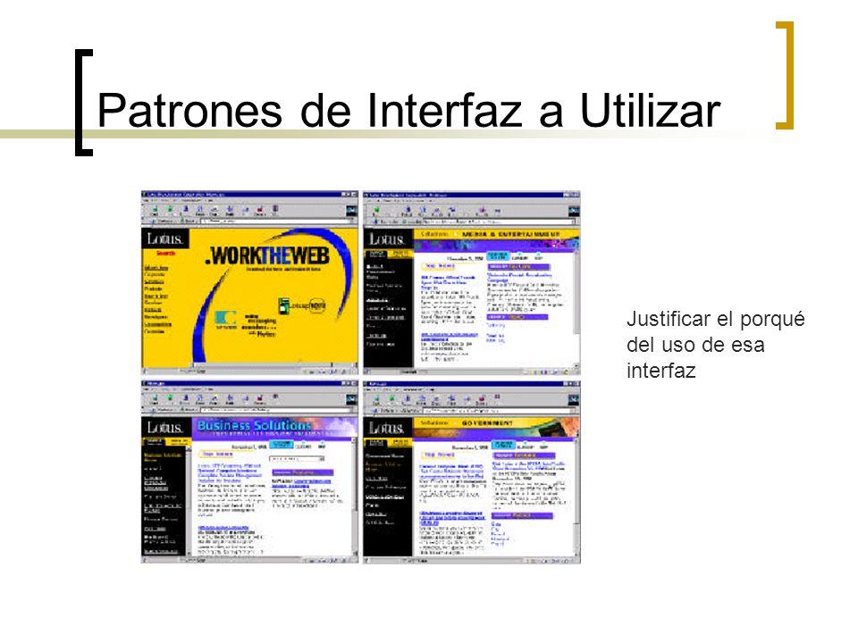 Patrones de Interfaz a Utilizar Justificar el porqué del uso de esa interfaz