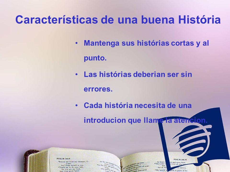Características de una buena História Mantenga sus histórias cortas y al punto.