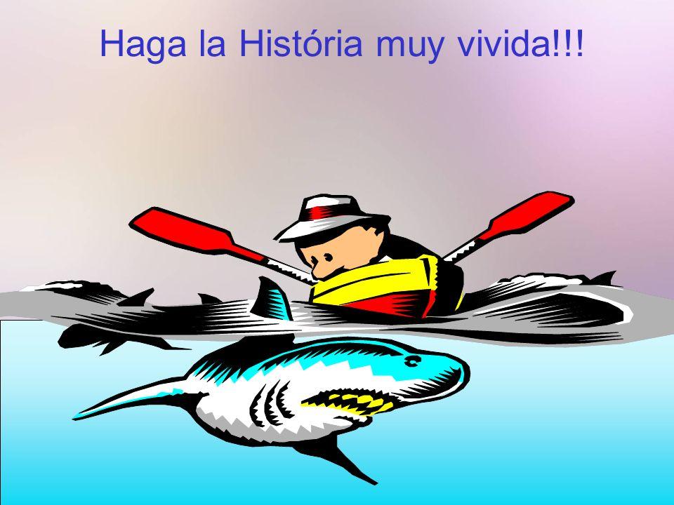 Haga la História muy vivida!!!
