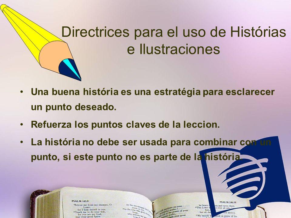 Una buena história es una estratégia para esclarecer un punto deseado.