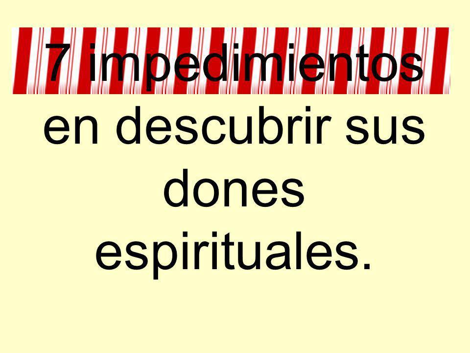 7 impedimientos en descubrir sus dones espirituales.